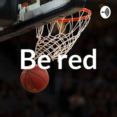 Be Red podcast