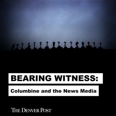 Bearing Witness: Columbine and the News Media