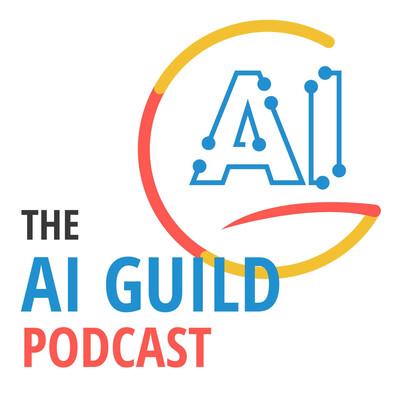 AI Guild Podcast