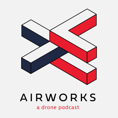 Airworks: a Drone Podcast
