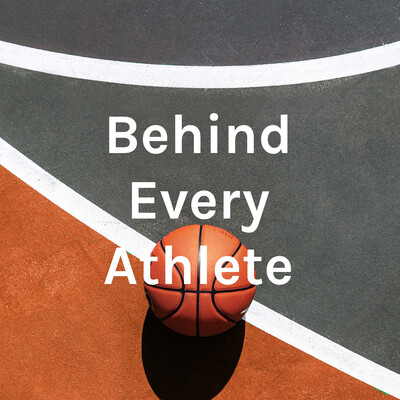 Behind Every Athlete