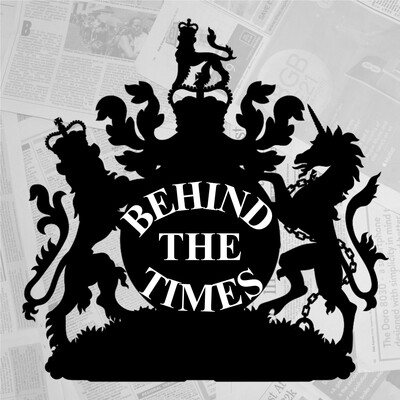 Behind The Times Podcast