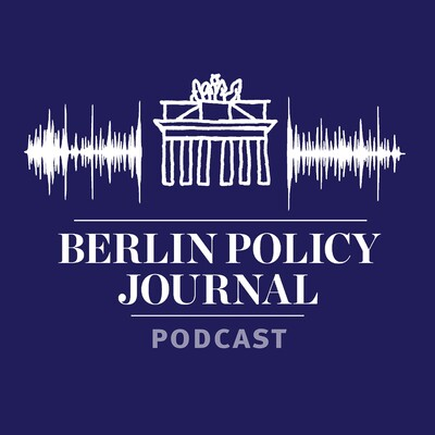 Berlin Policy Journal Podcast