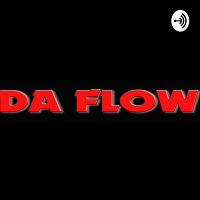 Da Flow podcast