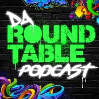 Da Round Table Podcast