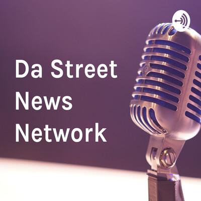 Da Street News Network