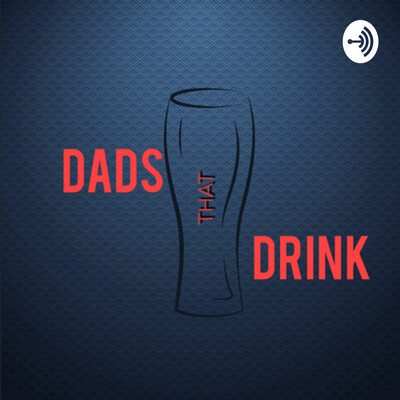 Dads That Drink