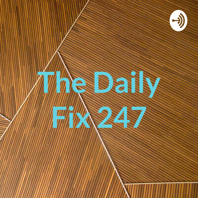 Daily Fix 247