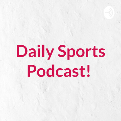 Daily Sports Betting Podcast!