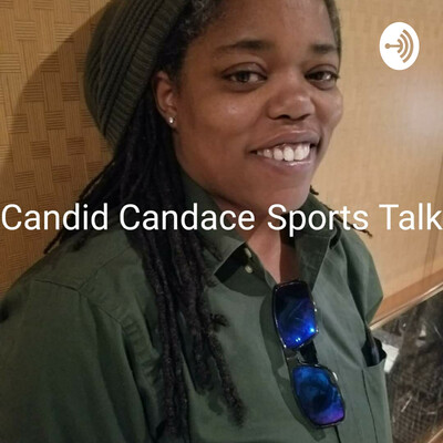 Candid Candace Sports Talk