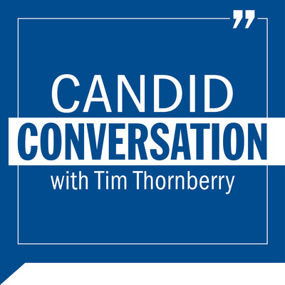 Candid Conversation with Tim Thornberry