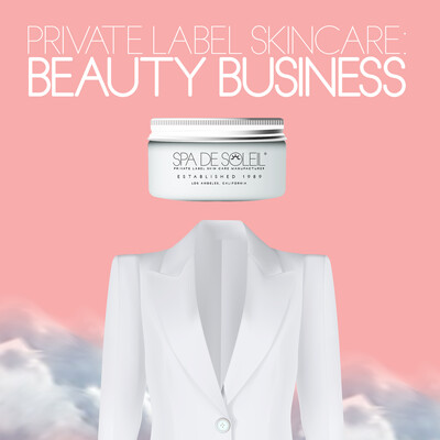 Private Label Skin Care: Beauty Business