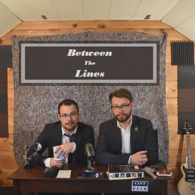 Between The Lines (with Ben & Eddie)
