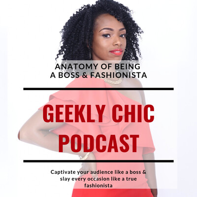 Pumps and Profit: Geekly Chic Podcast