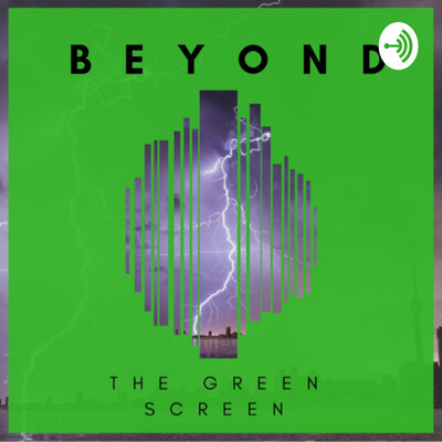 Beyond the Green Screen