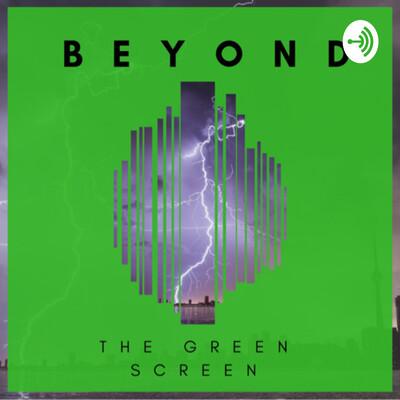 Beyond the Green Screen
