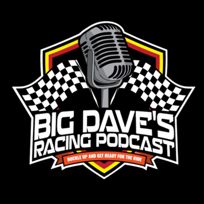 Big Dave's Racing Podcast