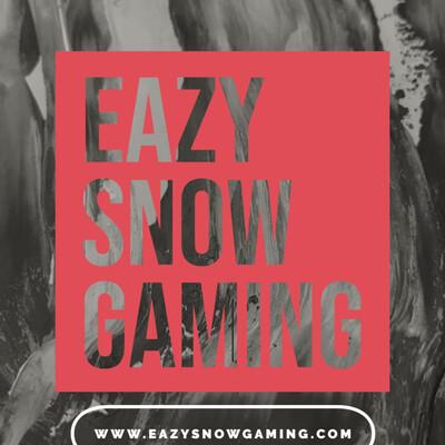 Eazy Snow Gaming Podcast