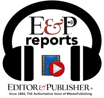Editor and Publisher Reports