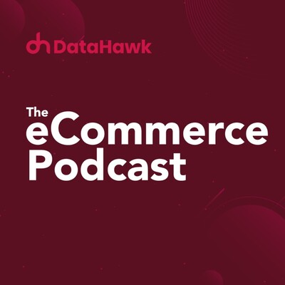 DataHawk: The eCommerce Podcast