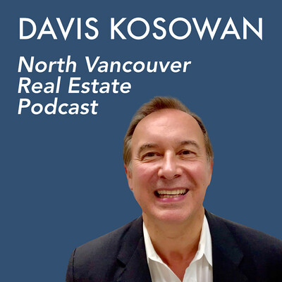 Davis Kosowan's North Vancouver Real Estate Podcast
