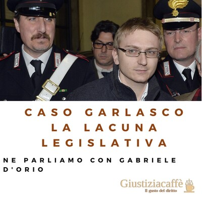 Caso Garlasco, la lacuna legislativa