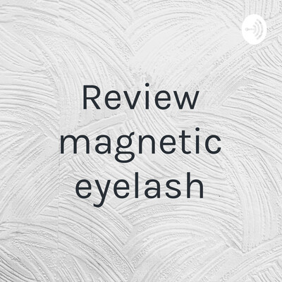 Review magnetic eyelash