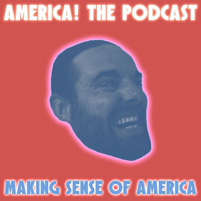 America! The Podcast