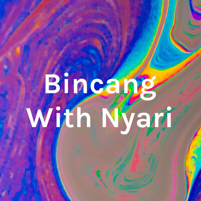 Bincang With Nyari