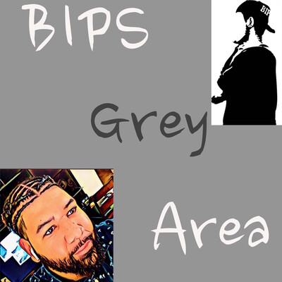 Bips Grey Area