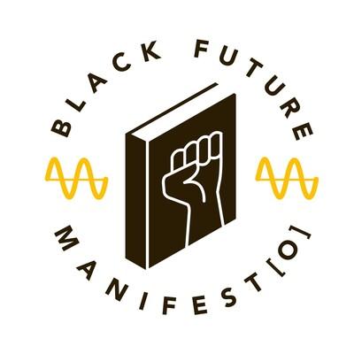 Black Future Manifest[o]