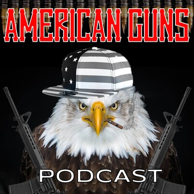 American Guns Podcast