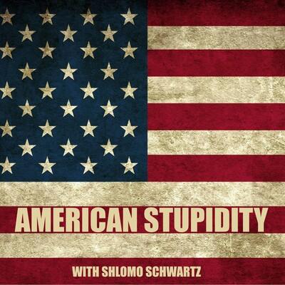 American Stupidity