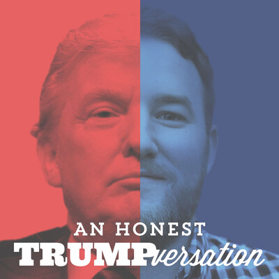 An Honest Trumpversation - The Political Podcast for the Rest of Us