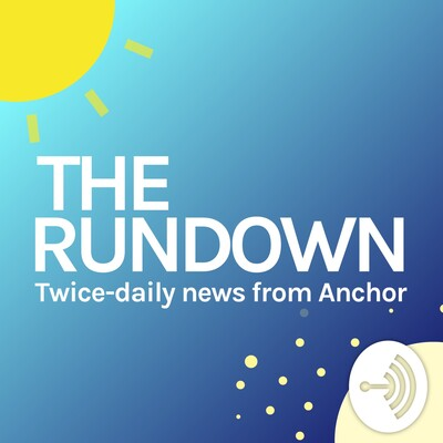 Anchor News Rundown