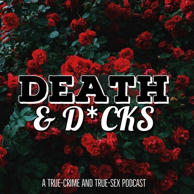 Death and D*cks