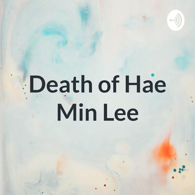 Death of Hae Min Lee: unsolved mystery