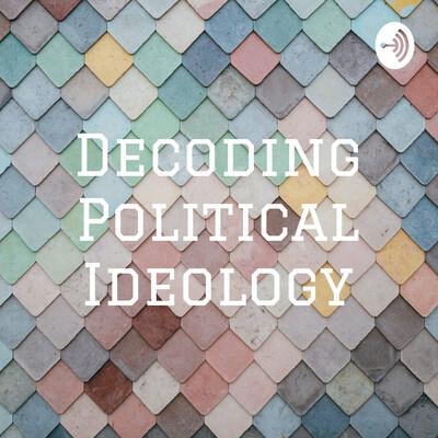 Decoding Political Ideology