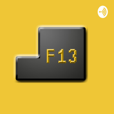 F13 Podcast