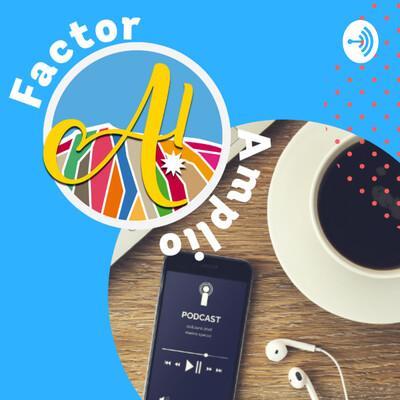 Factor Amplio Podcast