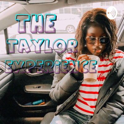 The Taylor Experience