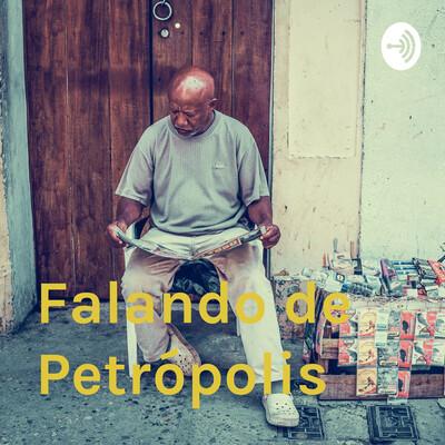 Falando de Petrópolis
