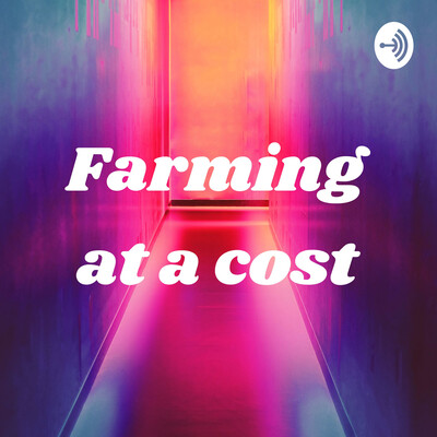 Farming at a cost