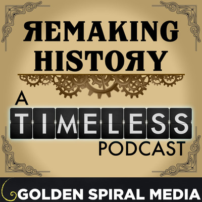 Remaking History – An aftershow companion to the NBC series Timeless