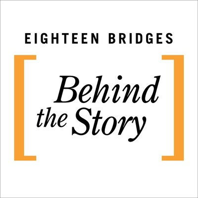 Eighteen Bridges - Behind the Story