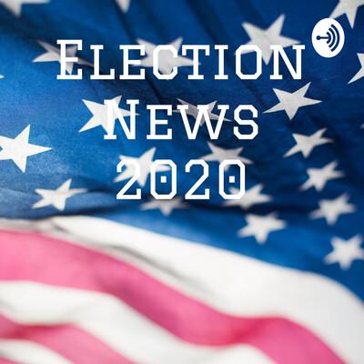 Election News 2020