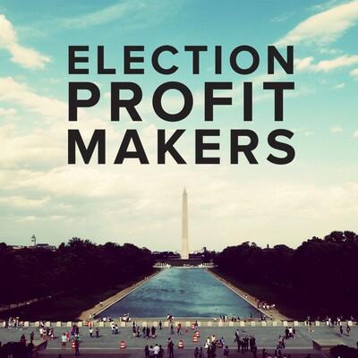 Election Profit Makers