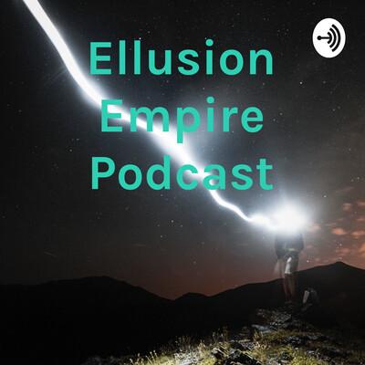 Ellusion Empire Podcast
