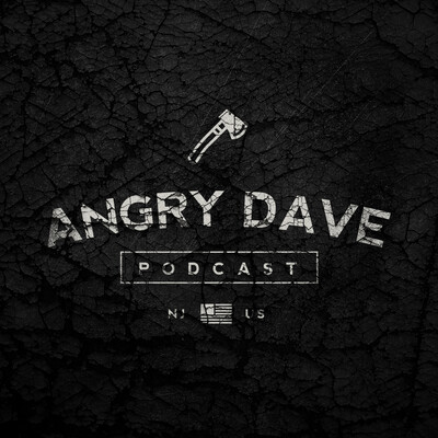 Angry Dave Podcast