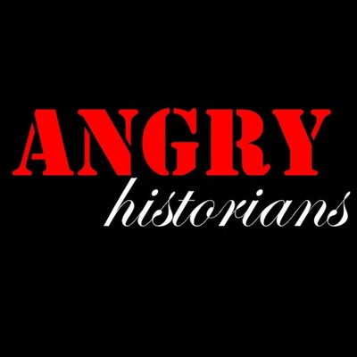 Angry Historians